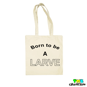 tote bag born to be a larve